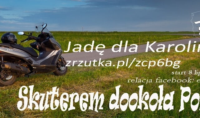 Skuterem dookoła Polski - dla Karoliny 1